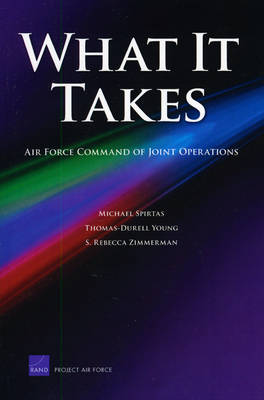 What it Takes: Air Force Command of Joint Operations (Paperback)