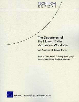 The Department of the Navy's Civilian Acquisition Workforce: an Analysis of Recent Trends (Paperback)