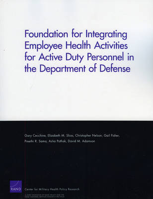 Foundation for Integrating Employee Health Activities for Active Duty Personnel in the Department of Defense (Paperback)