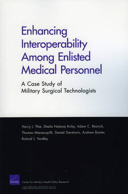 Enhancing Interoperability Among Enlisted Medical Personnel: a Case Study of Military Surgical Technologists (Paperback)