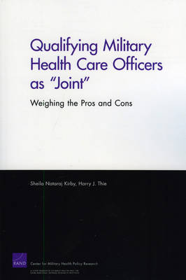 """Qualifying Military Health Care Officers as """"Joint"""": Weighing the Pros and Cons (Paperback)"""