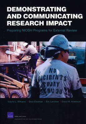 Demonstrating and Communicating Research Impact: Preparing NIOSH Programs for External Review (Paperback)