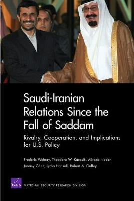 Saudi-Iranian Relations Since the Fall of Saddam: Rivalry, Cooperation, and Implications for U.S. Policy (Paperback)