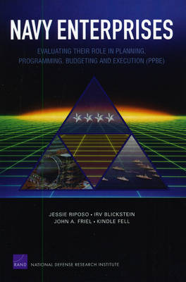 Navy Enterprises: Evaluating Their Role in Planning, Programming, Budgeting, and Execution (PPBE) (Paperback)