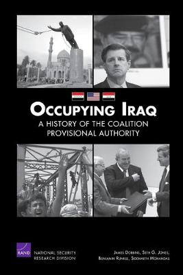 Occupying Iraq: a History of the Coalition Provisional Authority (Paperback)