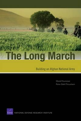 The Long March: Building an Afghan National Army (Paperback)