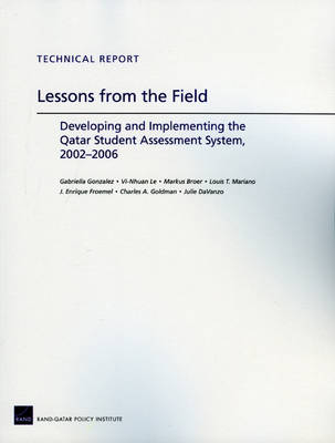 Lessons from the Field: Developing and Implementing the Qatar Student Assessment System, 2002-2006 (Paperback)