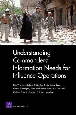 Understanding Commanders' Information Needs for Influence Operations (Paperback)