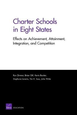 Charter Schools in Eight States: Effects on Achievement, Attainment, Integration, and Competition (Paperback)