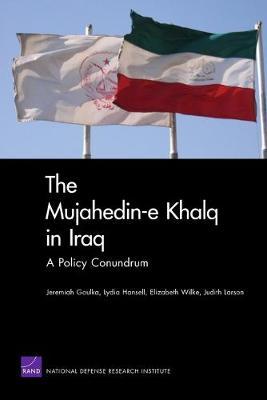 The Mujahedin-e Khalq in Iraq: A Policy Conundrum (Paperback)