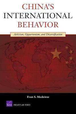 China's International Behavior: Activism, Opportunism, and Diversification (Paperback)