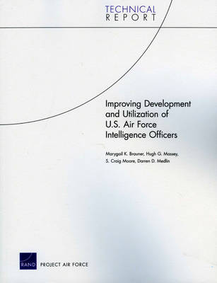 Improving Development and Utilization of U.S. Air Force Intelligence Officers (Paperback)