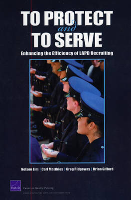 To Protect and to Serve: Enhancing the Efficiency of LAPD Recruiting (Paperback)