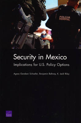 Security in Mexico: Implications for U.S. Policy Options (Paperback)
