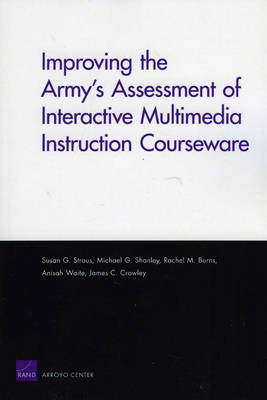 Improving the Army's Assessment of Interactive Multimedia Instruction Courseware (2009) (Paperback)