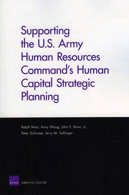 Supporting the U.S. Army Human Resources Command's Human Capital Strategic Planning (Paperback)