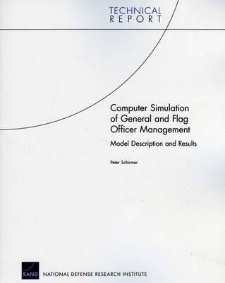 Computer Simulation of General and Flag Officer Management: Model Description and Results (Paperback)