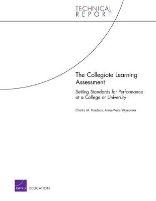 The Collegiate Learning Assessment: Setting Standards for Performance at a College or University (Paperback)
