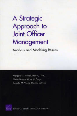 A Strategic Approach to Joint Officer Management: Analysis and Modeling Results (Paperback)