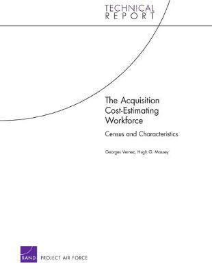 The Acquisition Cost-estimating Workforce: Census and Characteristics (Paperback)