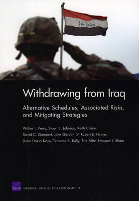 Withdrawing from Iraq: Alternative Schedules, Associated Risks, and Mitigating Strategies (Paperback)