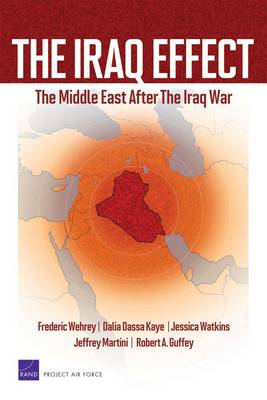 The Iraq Effect: The Middle East After the Iraq War (Paperback)