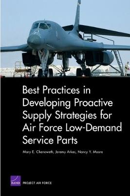 Best Practices in Developing Proactive Supply Strategies for Air Force Low-Demand Service Parts (Paperback)