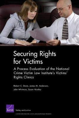 Securing Rights for Victims: a Process Evaluation of the National Crime Victim Law Institute's Victims' Rights Clinics (Paperback)