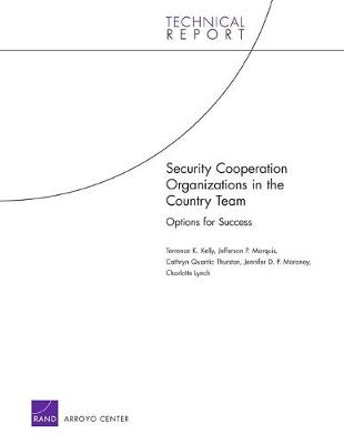 Security Cooperation Organizations in the Country Team: Options for Success (Paperback)