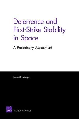 Deterrence and First-Strike Stability in Space: A Preliminary Assessment (Paperback)
