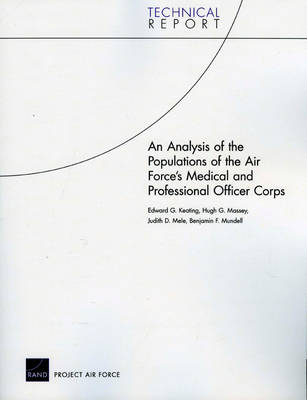 An Analysis of the Populations of the Air Force's Medical and Professional Officer Corps (Paperback)
