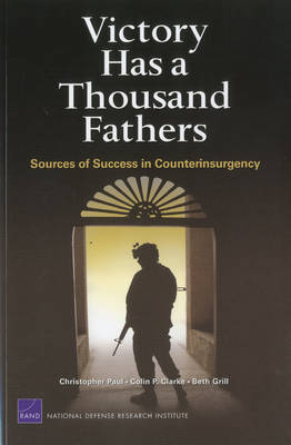 Victory Has a Thousand Fathers: Sources of Success in Counterinsurgency (Paperback)