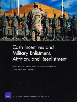 Cash Incentives and Military Enlistment, Attrition, and Reenlistment (Paperback)