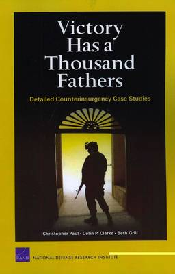Victory Has a Thousand Fathers: Detailed Counterinsurgency Case Studies (Paperback)