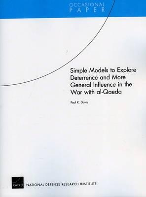 Simple Models to Explore Deterrence and More General Influence in the War with Al-Qaeda (Paperback)