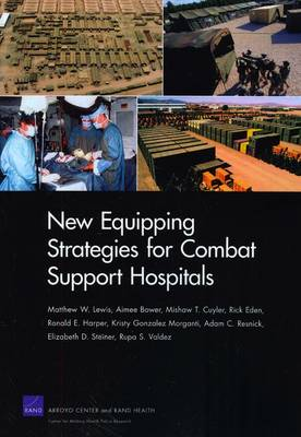 New Equipping Strategies for Combat Support Hospitals (Paperback)