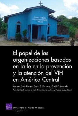 El Papel De Las Organizaciones Basadas En La Fe En La Prevencion Y La Atencion Del VIH En America Central (Paperback)