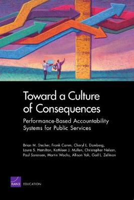 Toward a Culture of Consequences: Performance-Based Accountability Systems for Public Services (Paperback)