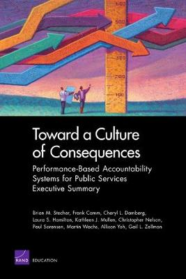 Toward a Culture of Consequences: Performance-Based Accountability Systems for Public Services--Executive Summary (Paperback)