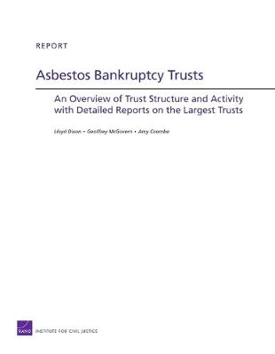 Asbestos Bankruptcy Trusts: An Overview of Trust Structure and Activity with Detailed Reports on the Largest Trusts (Paperback)