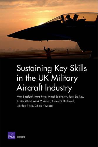 Sustaining Key Skills in the UK Military Aircraft Industry (Paperback)