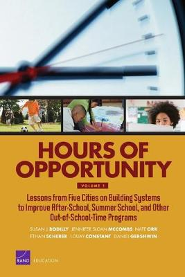 Hours of Opportunity, Volume 1: Lessons from Five Cities on Building Systems to Improve After-School, Summer School, and Other Out-Of-School-Time Programs (Paperback)