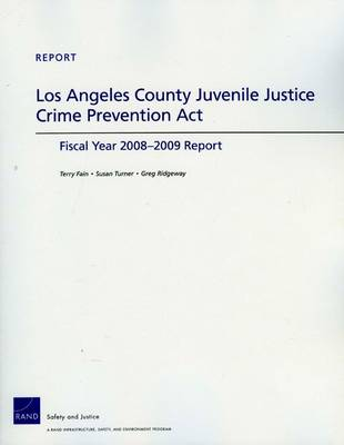 Los Angeles County Juvenile Justice Crime Prevention Act: Fiscan Year 2008-2009 Report (Paperback)