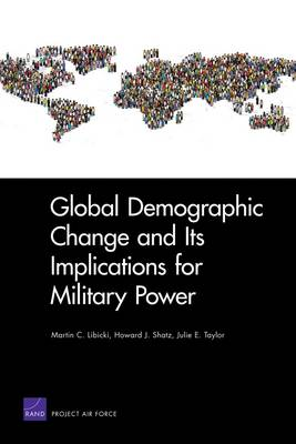 Global Demographic Change and Its Implications for Military Power (Paperback)