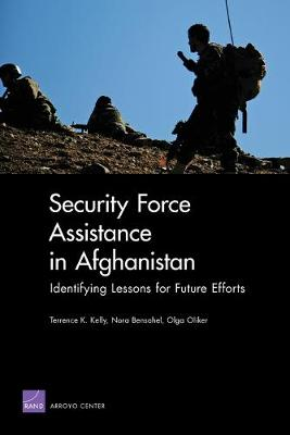 Security Force Assistance in Afghanistan: Identifying Lessons for Future Efforts (Paperback)