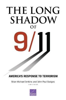 The Long Shadow of 9/11: America's Response to Terrorism (Paperback)