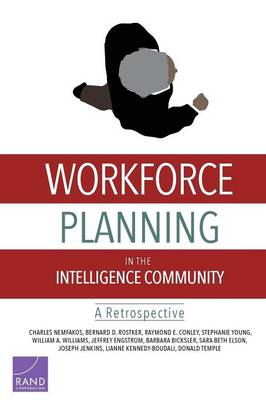 Workforce Planning in the Intelligence Community: A Retrospective (Paperback)