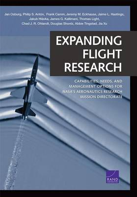 Expanding Flight Research: Capabilities, Needs, and Management Options for Nasa's Aeronautics Research Mission Directorate (Paperback)