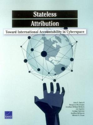 Stateless Attribution: Toward International Accountability in Cyberspace (Paperback)