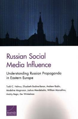 Russian Social Media Influence: Understanding Russian Propaganda in Eastern Europe (Paperback)